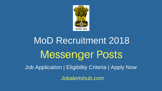 Ministry of Defence 2018 Messenger Posts – 06 Vacancies | 10th Class | Apply Now