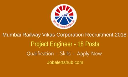 Mumbai Railway Vikas Corporation Recruitment 2018 | Project Engineer – 18 Vacancies | B.Tech | Apply Now