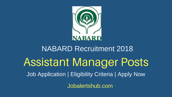 NABARD 2018 Assistant Manager Grade A Posts – 92 Vacancies | Degree, PG, CA | Apply Now