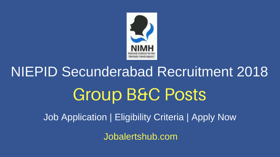 NIEPID Secunderabad 2018 Teacher & Stenographer Posts – 04 Vacancies | 10th, Degree, Master Degree | Apply Now