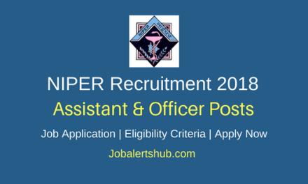 NIPER 2018 Asst, Technical Asst, Finance & Accounts Officer Jobs – 07 Vacancies   Degree, PG   Apply Now