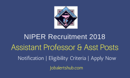 National Institute of Pharmaceutical Education and Research (NIPER), Ahmedabad 2018 Teaching & Non-Teaching Jobs – 10 Vacancies | Diploma/ ITI, Degree, Master Degree | Apply Now