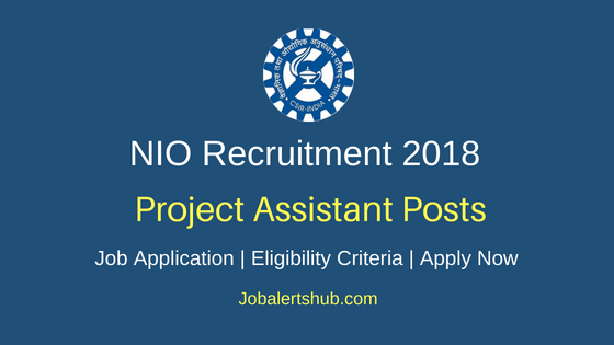 CSIR – National Institute of Oceanography (NIO) 2018 Project Assistant Posts – 05 Vacancies   Degree, Master Degree   Walkin