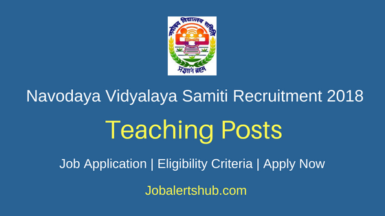 Navodaya Vidyalaya Samiti (NVS) Pune 2018 PGTs and TGTs Posts – 229 Vacancies | Degree, PG | Apply Now