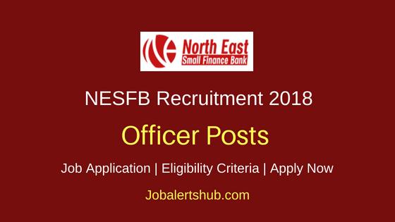 North East Small Finance Bank (NESFB) Kolkata 2018 Credit Officer Posts – 350 Vacancies   Graduate   Apply Now