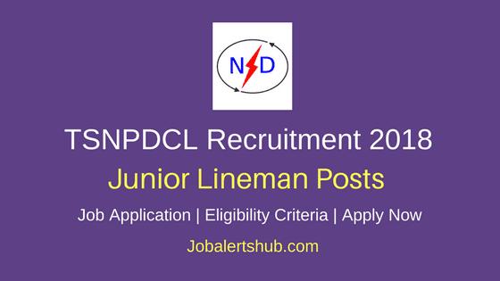 TSNPDCL 2018 Junior Lineman Posts – 2553 Vacancies | 10th + ITI | Apply Now