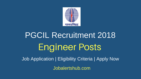 Power Grid Corporation Of India Limited (PGCIL) Recruitment 2018 Engineer Posts – 10 Vacancies |  BE/ B.Tech./B.Sc. Engg | Apply Now