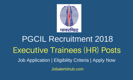 PGCIL 2018 Executive Trainees (HR) Posts – 25 Vacancies   MBA in HR   Apply Now