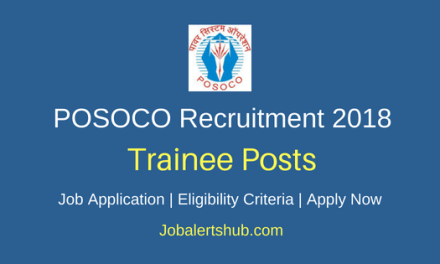 Power System Operation Corporation Limited (POSOCO) 2018 Executive Trainees (Electrical & Comp. Science) Posts – 64 Vacancies | B.E./B.Tech/ B.Sc (Engg.) | Apply Now