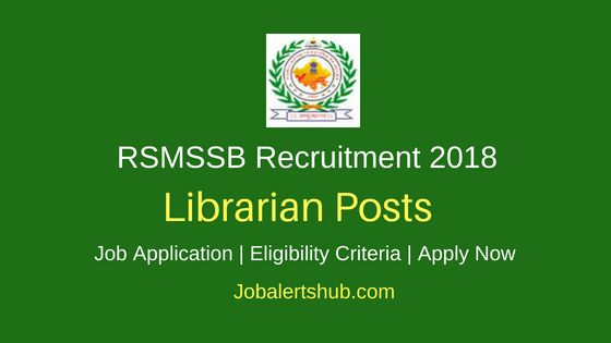 Rajasthan Subordinate and Ministerial Services Selection Board (RSMSSB) 2018 Officer, Librarian Grade-III Posts – 700 Vacancies | 12th class | Apply Now