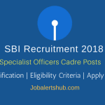SBI 2018 Specialist Officer Posts – 119 Vacancies | CA/ ICWA/ ACS/ MBA, Degree in Law | Apply Now