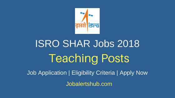 ISRO SDSC SHAR 2018 Medical Officer, TGT, PGT, Fireman & Other Posts – 20 Vacancies| SSC, 10+2, Any Degree, MBBS, MD/ MS/ DNB | Apply Now