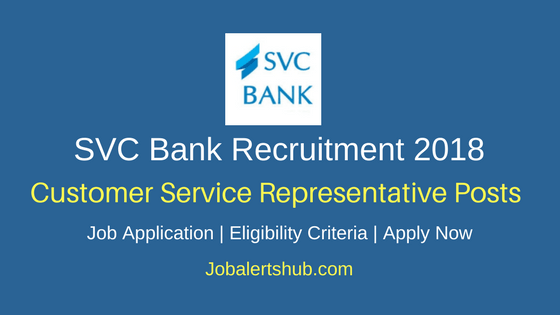 SVC Bank 2018 Customer Service Representative Posts – 30 Vacancies | Graduation | Apply Now