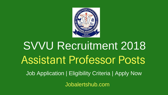 Sri Venkateswara Veterinary University 2018 Assistant Professor & Scientist Posts – 11 Vacancies | M.V.Sc./ Ph.D | Walkin: 21.03.2018