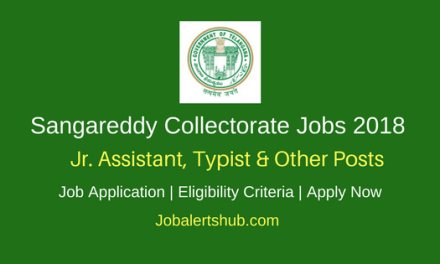 Sangareddy Collector Office Jr. Assistant, Typist & Other Posts 2018 – 11 Posts  7th, 8th and Degree   Apply Now