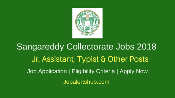 Sangareddy Collector Office Jr. Assistant, Typist & Other Posts 2018 – 11 Posts |7th, 8th and Degree | Apply Now
