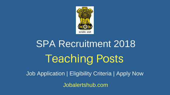 School of Planning and Architecture (SPA) Delhi 2018 Recruitment Assistant Professor Posts – 34 Vacancies | Degree, Master Degree, Ph.D.| Apply Now