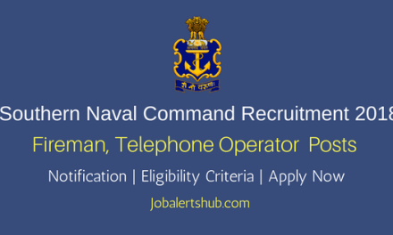 Southern Naval Command Kochi 2018 Fireman, Telephone & Others Jobs – 74 Vacancies | 10th Pass | Apply Now