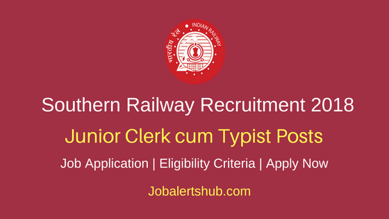 Southern Railway 2018 Junior Clerk cum Typist Posts – 74 Vacancies | 12th Class | Apply Now