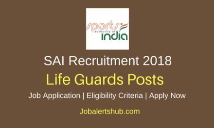 Sports Authority of India 2018 Life Guards Posts – 06 Vacancies   10th   Apply Now