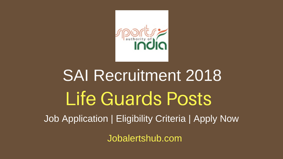 Sports Authority of India 2018 Life Guards Posts – 06 Vacancies | 10th | Apply Now