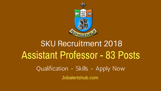 Sri Krishnadevaraya University Recruitment 2018 | Assistant Professor – 83 Vacancies | PG With NET/SLET/SET | Apply Now @ www.skuniversity.ac.in