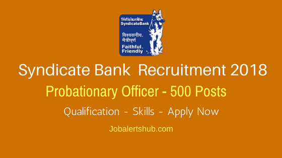 Syndicate Bank Recruitment 2018 | Probationary Officer – 500 Vacancies | Graduation | Apply Now