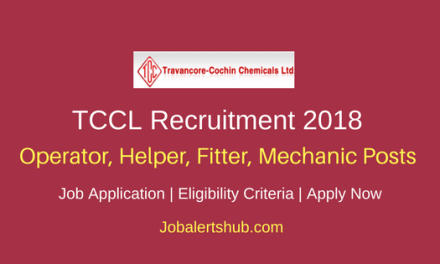 TCCL 2018 Operator, Helper, Fitter, Mechanic Posts – 39 Vacancies   10th + ITI /Diploma   Apply Now