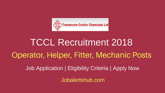 TCCL 2018 Operator, Helper, Fitter, Mechanic Posts – 39 Vacancies | 10th + ITI /Diploma | Apply Now