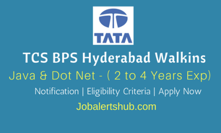 TCS BPS Hyderabad Walkins 2018 | Java & Dot Net Professionals | 2 – 4 Years | Graduation | Apply Now