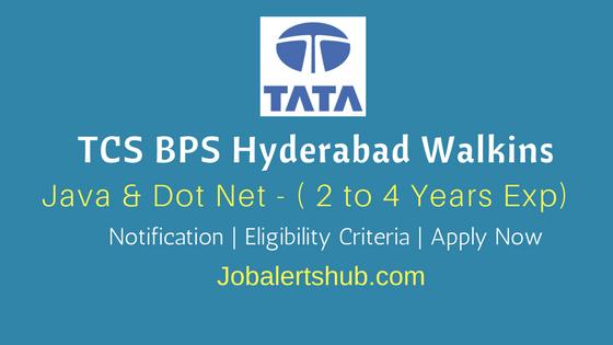 TCS BPS Hyderabad Walkins 2018 | Java & Dot Net Professionals | 2 – 4 Years | Graduation | Apply Now