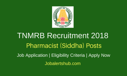 TNMRB 2018 Pharmacist (Siddha) Jobs – 148 Vacancies | Diploma | Apply Now