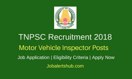 TNPSC 2018 Motor Vehicle Inspector, Grade-II Jobs – 113 Vacancies | 10th + Diploma | Apply Now