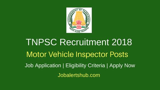 TNPSC 2018 Motor Vehicle Inspector, Grade-II Jobs – 113 Vacancies   10th + Diploma   Apply Now