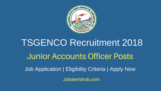 TSGENCO 2018 Junior Accounts Officer or JAO Posts – 42 Vacancies | B.Com, M.Com & CA | Apply Now