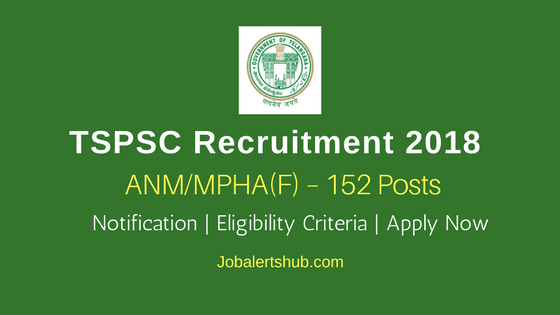TSPSC Posts 2018 | ANM/MPHA (F) – 152 Posts | SSC, MPHW | Apply Now @ tspsc.gov.in