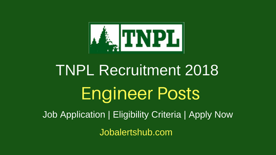 Tamil Nadu Newsprint and Papers Limited Ltd (TNPL) 2018 Assistant Plant Engineer Posts – 03 Vacancies | B.E. / B.Tech | Apply Now
