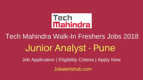 Tech Mahindra Freshers Junior Analyst 2018 Vacancies | Graduation | Pune | Walk-In: 25th to 28th Feb'18