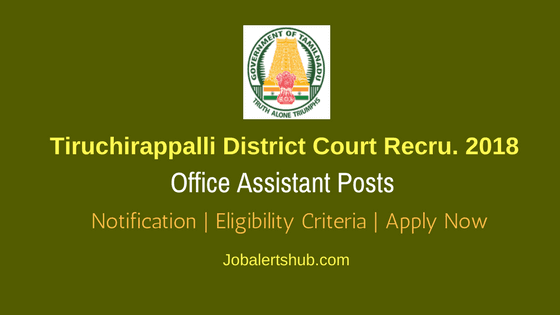 Tiruchirappalli District Court Jobs For Office Assistant Posts – 28 Vacancies   8th Class   Apply Now