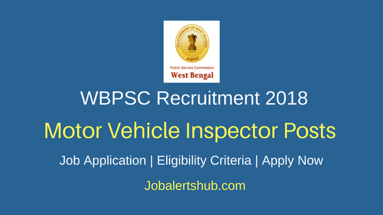 WBPSC 2018 Motor Vehicle Inspector (MVI) Posts – 234 Vacancies | 12th, Diploma | Apply Now