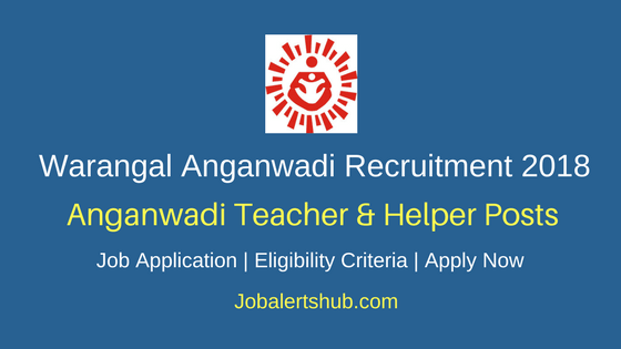 TS DWD&CW 2018 Warangal Anganwadi Teacher & Helper Posts – 130 Vacancies | 10th Class | Apply Now
