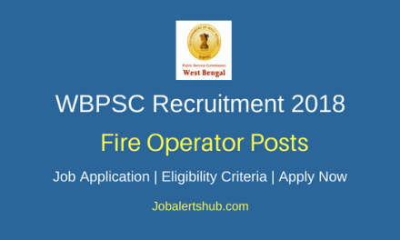 West Bengal Public Service Commission (WBPSC) Recruitment 2018 Fire Operator Posts – 1452 Vacancies | Madhyamik | Apply Now