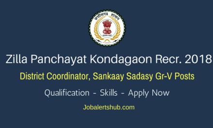 ZP Kondagaon District Coordinator, Sankaay Sadasy Gr-V Posts – 06 Jobs   Degree/PG   Apply Now