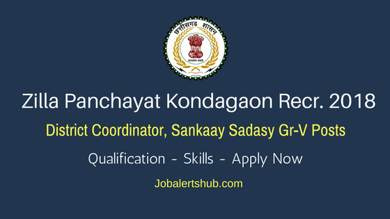 ZP Kondagaon District Coordinator, Sankaay Sadasy Gr-V Posts – 06 Jobs | Degree/PG | Apply Now