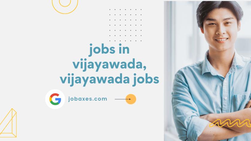 Jobs in Vijayawada, Vijayawada Jobs