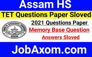 Assam HS TET 2021 Memory Based Questions With Solved Answers