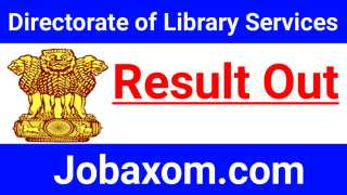 Directorate of Library Services, Assam Recruitment 2021 - Check the Result online
