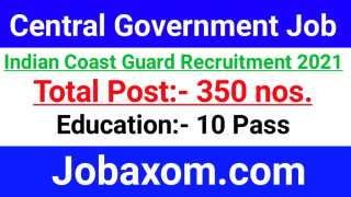 Indian Coast Guard Recruitment 2021 - Apply Online for 350 posts