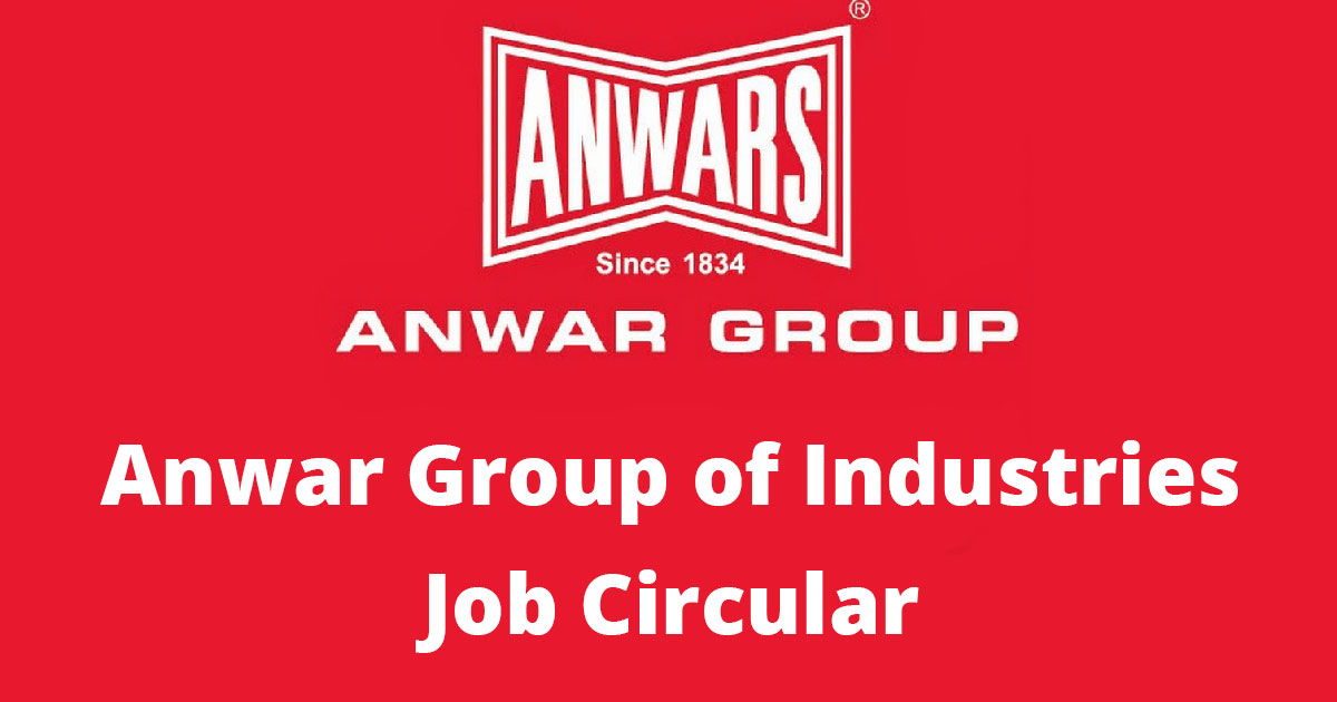 Anwar Group of Industries Job Circular 2020 Application Form