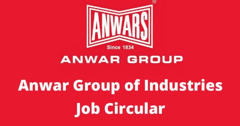 Anwar Group of Industries Job Circular 2021 Application Form